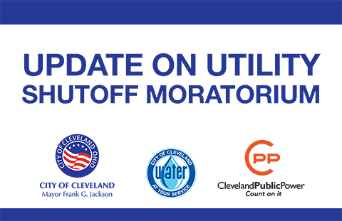 "Graphic stating ""Update on Utility Shutoff Moratorium"" with logos from City of Cleveland, Cleveland Water and Cleveland Public Power"